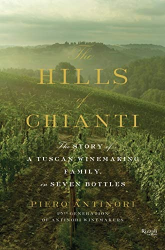 The Hills of Chianti The Story of a Tuscan Winemaking Family in Seven Bottles product image