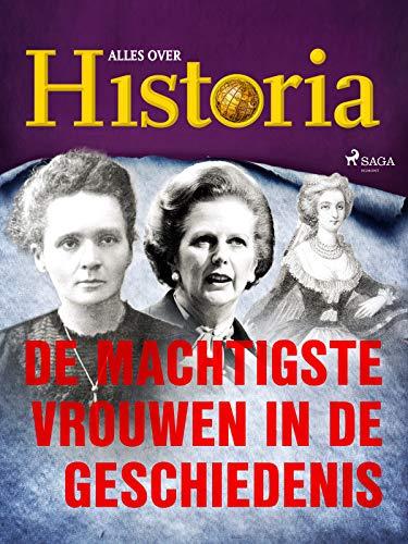 De machtigste vrouwen in de geschiedenis (Wereldveranderaars) (Dutch Edition)