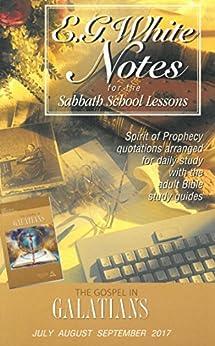 The Gospel in Galatians Ellen G. White Notes by [Ellen G. White]
