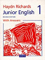 Haydn Richards : Junior English Pupil Book 1 With Answers -1997 Edition
