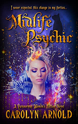 Midlife Psychic: A Paranormal Women's Fiction Novel by [Carolyn Arnold]