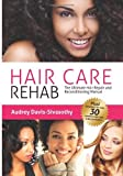 (Hair Care Rehab: The Ultimate Hair Repair and Reconditioning Manual: Volume 1) [By: Davis-Sivasothy, Audrey] [Mar, 2012]