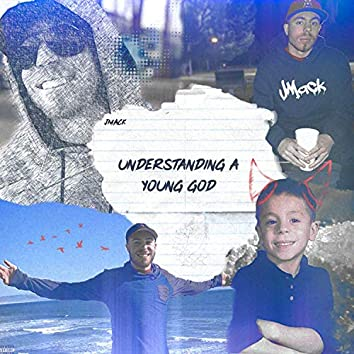 Understanding a Young God