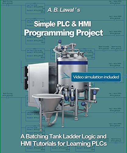 Simple PLC & HMI Programming Project: A Batching Tank Ladder...