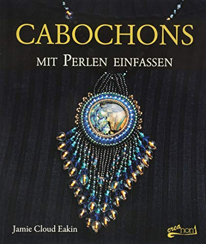 Cabochons mit Perlen einfassen: Simple Techniques for Beautiful Jewelry