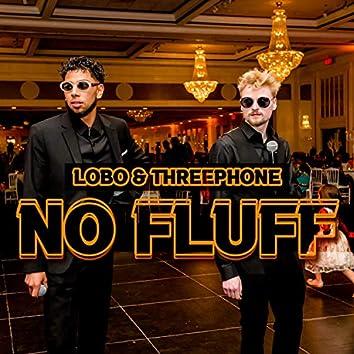 No Fluff (feat. Threephone)
