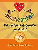 Emoticantos: Fichas de Aprendizaje Cooperativo para el aula I (Fichas Emoticantos)