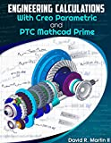 Engineering Calculations with Creo Parametric and PTC Mathcad Prime (Creo Power Users Book 5)