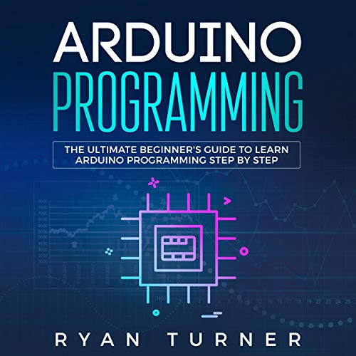 Arduino Programming     The Ultimate Beginner's Guide to Learn Arduino Programming Step by Step              Autor:                                                                                                                                 Ryan Turner                               Sprecher:                                                                                                                                 Russell Newton                      Spieldauer: 3 Std. und 11 Min.     Noch nicht bewertet     Gesamt 0,0