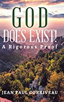 God Does Exist!: A Rigorous Proof