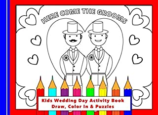 Here Come The Grooms: Kids Wedding Day Activity Book Draw, Color In & Puzzles