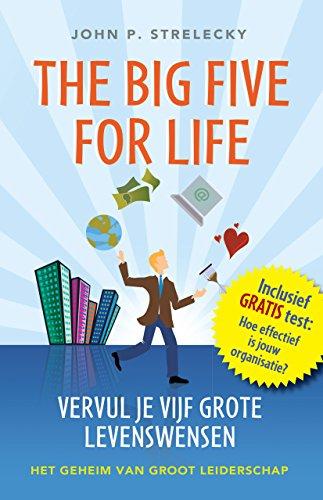 The Big Five for Life - Vervul je vijf grote levenswensen (Dutch Edition)