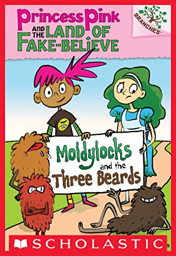 Moldylocks and the Three Beards: A Branches Book (Princess Pink and the Land of Fake-Believe #1) (English Edition)