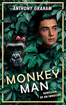 [Anthony Graham]のMonkey Man: Rebellion of an innocent (English Edition)