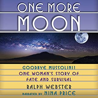 One More Moon: Goodbye Mussolini! One Woman's Story of Fate and Survival audiobook cover art