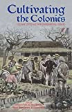 Cultivating the Colonies: Colonial States and their Environmental Legacies (Ohio RIS Global Series Book 12) (English Edition)