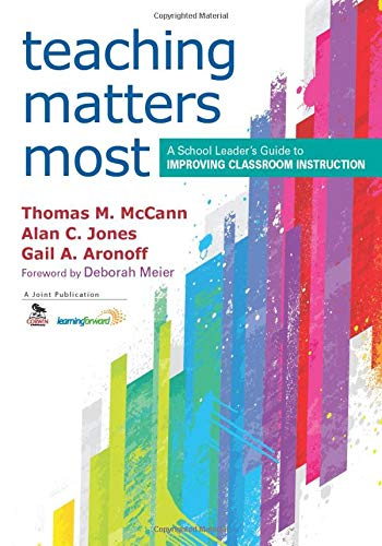 Compare Textbook Prices for Teaching Matters Most: A School Leader's Guide to Improving Classroom Instruction 1 Edition ISBN 9781452205106 by McCann, Thomas M.,Jones, Alan C.,Aronoff, Gail A.