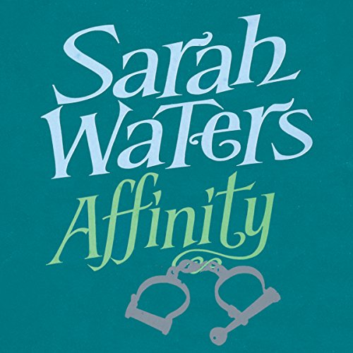 Affinity                   By:                                                                                                                                 Sarah Waters                               Narrated by:                                                                                                                                 Juanita McMahon                      Length: 14 hrs and 58 mins     172 ratings     Overall 4.0