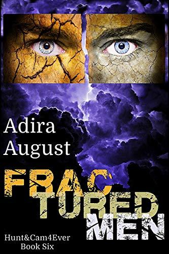 Fractured Men (Hunt&Cam4Ever Book 6)