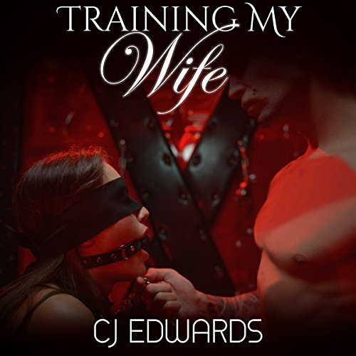 Training My Wife Audiobook By C J Edwards cover art