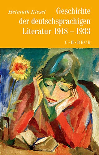 Geschichte der deutschen Literatur  Bd. 10: Geschichte der deutschsprachigen Literatur 1918 bis 1933