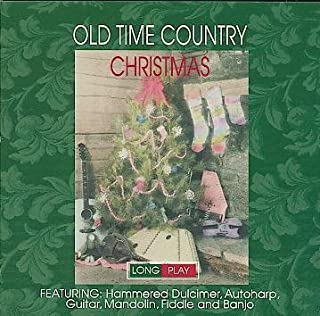 Old Time Country Christmas featuring Hammered Dulcimer, Autoharp, Guitar, Mandolin, Fiddle and Banjo