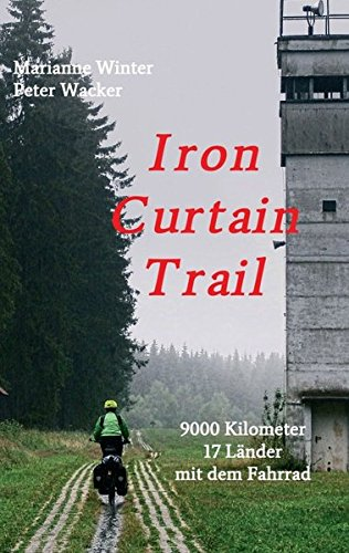 Iron Curtain Trail: 9000 km mit dem Fahrrad durch Europa