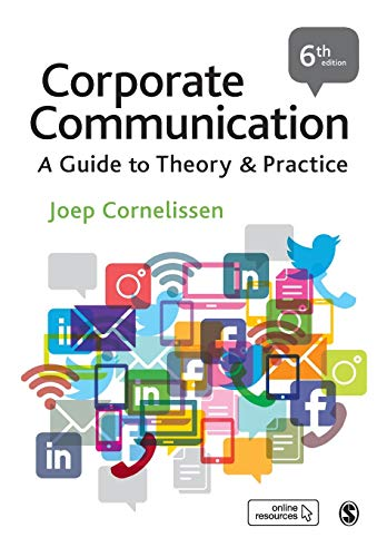 Compare Textbook Prices for Corporate Communication: A Guide to Theory and Practice 6 Edition ISBN 9781526491978 by Cornelissen, Joep P.