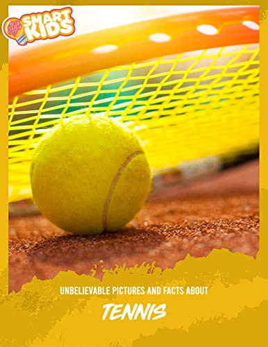 Unbelievable Pictures and Facts About Tennis (English Edition)