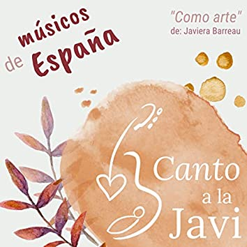 Como Arte (Canto a la Javi) - Músicos de España