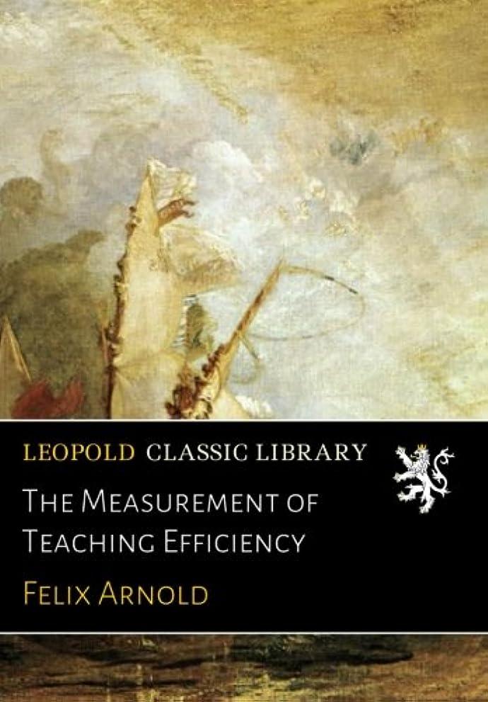 粘土スペシャリスト船酔いThe Measurement of Teaching Efficiency
