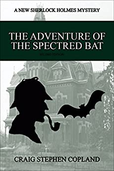 The Adventure Of The Spectred Bat by Craig Stephen Copland ebook deal