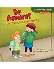Be Aware!: My Tips for Personal Safety (Cloverleaf Books - My Healthy Habits)