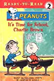 It's Time for School, Charlie Brown (Peanuts Ready-To-Read)