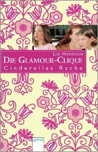 Cinderellas Rache: Die Glamour Clique ( 1. Mai 2012 )