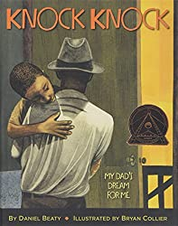 Knock Knock: My Dad's Dream for Me by Daniel Beaty, illustrated by Bryan Collier