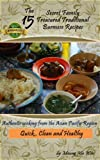 The 15 Secret Family Treasured Traditional Burmese Recipes: Authentic cooking from the Asian Pacific Region