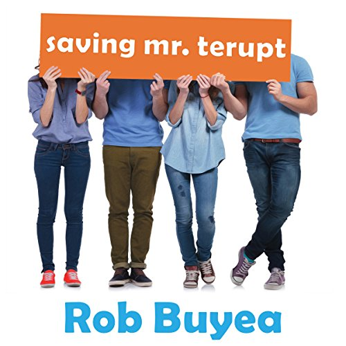 Saving Mr. Terupt     Mr. Terupt Series #3              By:                                                                                                                                 Rob Buyea                               Narrated by:                                                                                                                                 Mike Chamberlain,                                                                                        Arielle DeLisle                      Length: 6 hrs and 56 mins     119 ratings     Overall 4.7