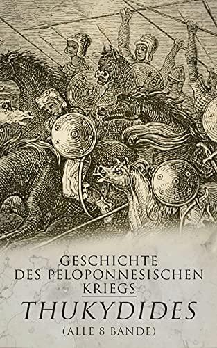 Geschichte des peloponnesischen Kriegs (Alle 8 Bände)