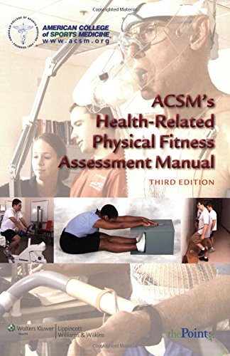 ACSM's Health-Related Physical Fitness Assessment Manual