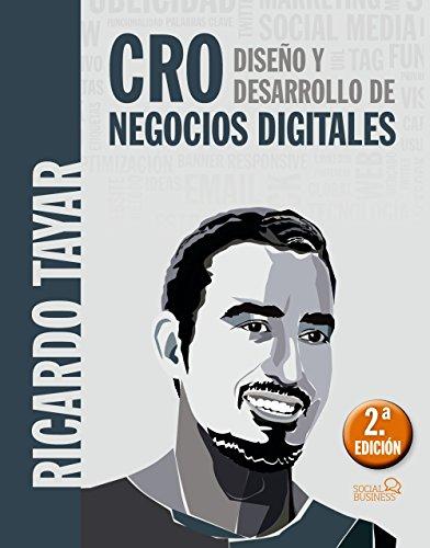 CRO. Diseño y desarrollo de negocios digitales (Social...