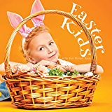 Easter Kids, A No Text Picture Book: A Calming Gift for Alzheimer Patients and Senior Citizens Living With Dementia (Soothing Picture Books for the Heart and Soul)