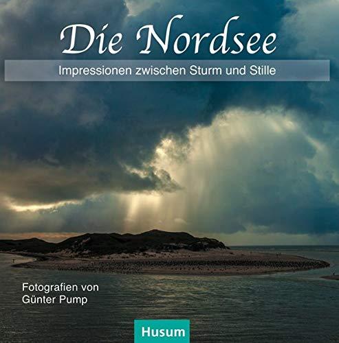 Die Nordsee: Impressionen zwischen Sturm und Stille