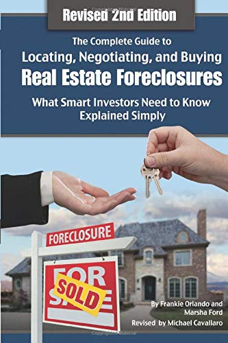 Real Estate Investing Books! - The Complete Guide to Locating, Negotiating, and Buying Real Estate Foreclosures: What Smart Investors Need to Know- Explained Simply Revised 2nd Edition
