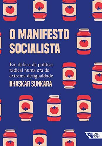 O manifesto socialista: Em defesa da política radical numa era de extrema desigualdade