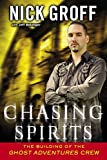 Chasing Spirits: The Building of the 'Ghost Adventures' Crew