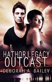[Deborah A. Bailey]のHathor Legacy: Outcast (English Edition)