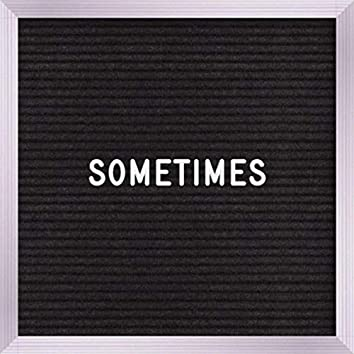 Sometimes (feat. Lovergirl)