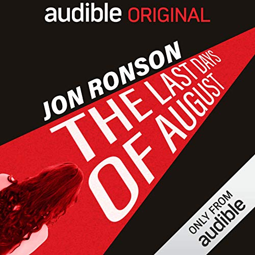 The Last Days of August with Jon Ronson. Listen free now.