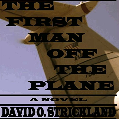 The First Man off the Plane audiobook cover art